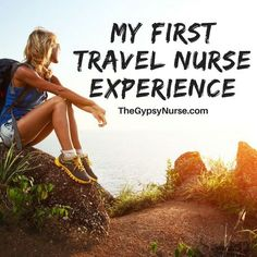 First time experiences as a travel nurse on #Gypsynurse #travelnurse
