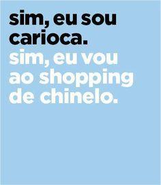 sim, eu sou carioca. sim, eu vou ao shopping de chinelo