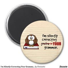 I'm Silently Correcting Your Grammar Sarcastic Owl 2-inch Round Magnet