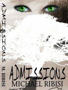 11/20/13 4.5 out of 5 stars Admissions by Michael Ribisi, http://www.amazon.com/dp/B005TXQHO6/ref=cm_sw_r_pi_dp_DMwJsb16TBRM8