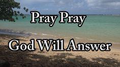 Pray Pray God will answer - Hymn song - Kauai, Hawaii