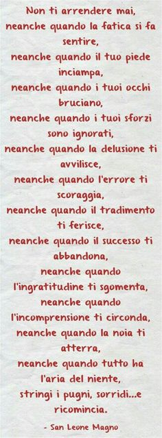 Non ti arrendere mai! Quotes Thoughts, Life Quotes, Motivational Quotes, Inspirational Quotes, Italian Quotes, Magic Words, Never Give Up, Sentences, Life Lessons