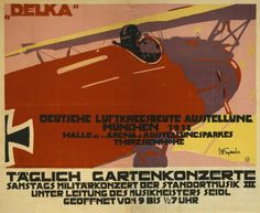 Deutsche Luftkriegsbeute Ausstellung, München, Dr. C. Wolf u. Sohn, 1918. Artist: Julius Ussy Engelhard.    The poster announces an exhibition in Munich of items captured in the air war and a garden concert, and gives location and opening and closing times.