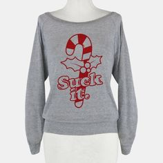 I want this... (:   Suck It... Could make this for an ugly Christmas sweater contest