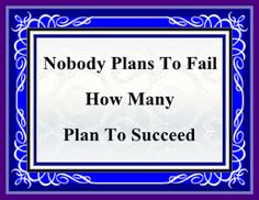 Be Better At What You Do ~ Plan To Succeed ~