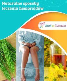 Naturalne sposoby leczenia hemoroidów  Chociaż stosowanie tych zewnętrznych środków może pomóc w złagodzeniu hemoroidów, wskazane jest również zwiększenie ilości spożywanego błonnika i wody w diecie, w celu ułatwienia zdrowych wypróżnień.