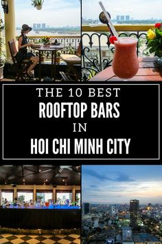 Tips for the best rooftop bars in Ho Chi Minh city, Vietnam – Asia destinations - Travel Destinations Laos, Vietnam Travel Guide, Asia Travel, Ho Chi Minh Stadt, Travel Photographie, Visit Vietnam, South Vietnam, Saigon Vietnam, Vietnam Voyage