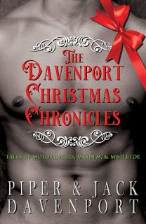 #PreOrder Tour - PRE-ORDER sales will go to Bikers Against Child Abuse Mt. Hood Chapter Title: The Davenport Christmas Chronicles Series: Tales of Motorcycles, Mayhem and Mistletoe Authors: Piper & Jack Davenport Genre: MC Romance (Christmas) Release Date: September 29, 2020 #PreOrder #thedavenportchristmaschroniclespreorder #piperdavenport #jackdavenport #preorderevent #septemberrelease #mcromance #mcchristmas #bikersagainstchildabuse #mthoodchapter #BACA
