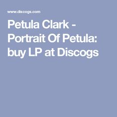 Petula Clark - Portrait Of Petula: buy LP at Discogs