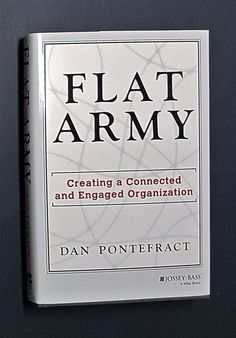 Flat Army - Creating a Connected and Engaged Organization by Dan Pontefract | eBay
