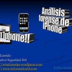  Juan Garrido Consultor Seguridad I64 http://windowstips.wordpress.com http://www.informatica64.com    Introducción Copia de Seguridad Local Qué ha. http://slidehot.com/resources/como-hacer-un-forense-a-un-iphone-sin-iphone.27517/