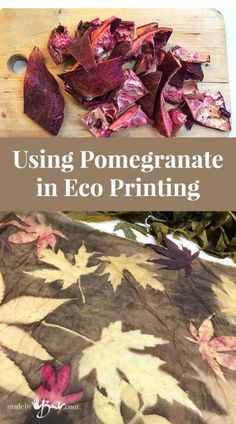 Using Pomegranate in Eco Printing - Made By Barb - high tannin prints