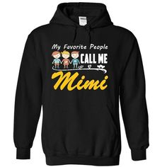 My Favorite People Call Me Mini T Shirts, Hoodies, Sweatshirts. CHECK PRICE ==► https://www.sunfrog.com/Names/My-Favorite-People-Call-Me-Mimi-TShirts-9266-Black-17713926-Hoodie.html?41382