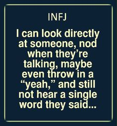 INFJ this is how I am when my siblings call