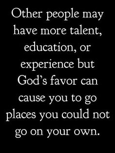 But make no mistake, God's favor isn't for your comfort. It's to put you into a position to help others.