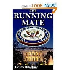 The Running Mate - Delaplain.  Every candidate has a secret life and people who want them dead.  A thriller with some twists along the way but a predictable ending.