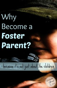 Why become a foster parent? A Christian perspective. #fostercare #Christian