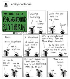 My Life as a Background Slytherin<< I'm a Ravenclaw who aspires to be like Luna Harry Potter Comics, Harry Potter Jokes, Harry Potter Fandom, Harry Potter World, Background Slytherin, Luna Lovegood, Slytherin Pride, Ravenclaw, 4 Panel Life