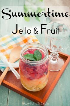 Eating Healthy - summer time jello and fruit is one of my favorite desserts. It's sugar free, light, and will cool you down when it's hot outside!