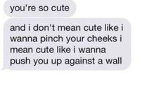 Walls, the yopu of make out places Cute Relationship Texts, Freaky Relationship Goals, Cute Relationships, Freaky Quotes, Memes, Cute Texts, Boyfriend Goals, Cute Couples Goals, Couple Goals