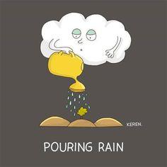 pouring rain Punny Puns, Cute Puns, Corny Jokes, Good Jokes, Teaching Memes, Terrible Puns, Science Puns, Pick Up Lines Cheesy, English Idioms