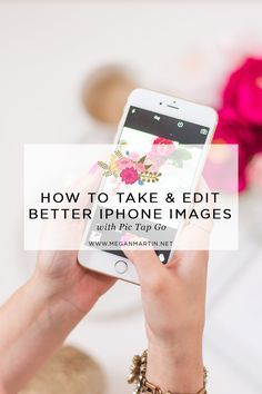 A step by step tutorial on How to Take and Edit Better iPhone Images with Pic Tap Go on Megan Martin Creative - meganmartin.net/prettyphonepics