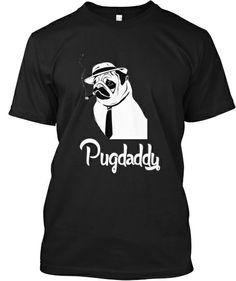 Pugdaddy time - Limited Edition | Teespring