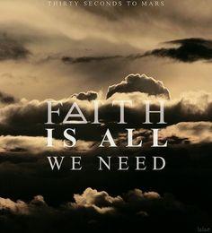 Faith is all we need