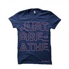 Dara Maclean - Just Breathe T-shirt. I need this at work. :)