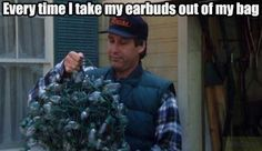 Every time I take earbuds out of my bag