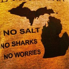 Although true, I will only swim in Lake Superior. Lake Michigan and Huron have too many pollutant issues.