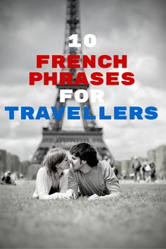 Ten French Phrases for Travellers. Learn French before your holiday.