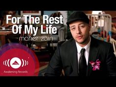 Maher Zain - For The Rest Of My Life | Official Music Video - YouTube