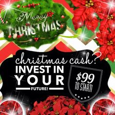 Christmas Cash burning a hole in your pocket!?! Invest in your future with it!!! $99 is all it takes to start your own business! Going in to the New Year you can only imagine how much business is about to BOOM!!! New Years Resolutions here I come!!! Contact me for more info!