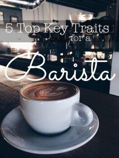 Five Top Key Traits for a Barista