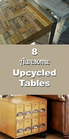 8 Upcycled Tables. Fun DIY projects!