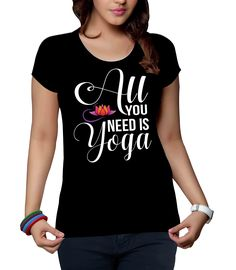 T-Shirts and Accessoires by Teebazaar - All You Need Is Yoga plus: Clothing. T-shirts for yoga lovers. Lovers, Funny, Clothing, Tops, Women, Fashion, Yoga Exercises, Outfits, Moda