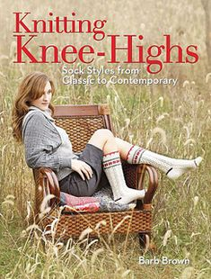 Ravelry: Knitting Knee-Highs: Sock Styles from Classic to Contemporary
