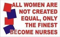 Only the very finest become nurses!