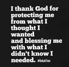 Amen. I am blessed with the life I live today.