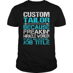 AWESOME TEE FOR CUSTOM TAILOR T-SHIRTS, HOODIES, SWEATSHIRT (22.99$ ==► Shopping Now)
