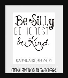 """Typography Print - Inspirational Quote Word Art """"Be Silly Be Honest Be Kind"""". $10.00, via Etsy."""