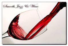 Smooth Jazz and Wine | Smooth Jazz Life
