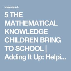 5 THE MATHEMATICAL KNOWLEDGE CHILDREN BRING TO SCHOOL | Adding It Up: Helping Children Learn Mathematics | The National Academies Press