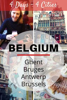 Belgium in 4 Days: Ghent, Bruges, Antwerp & Brussels