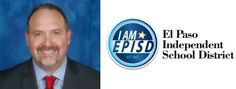 El Paso ISD's Cabrera Announces Hires; Outlines Reorganization of Finance, Operations and Administration