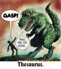 Hahahaha!!!! Love me a good Thesaurus!!! << please use correct grammar while talking about the thesaurus