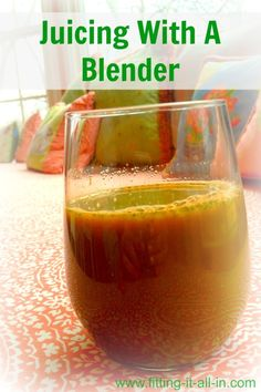 juicing with a blender via Fitting It All In #healthy #juice #recipe