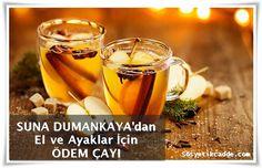 Suna Dumankaya'dan El ve Ayaklar İçin Ödem Çayı www.sosyetikcadde.com