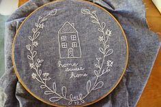 Taj and Me: Home Sweet Home Embroidery  http://www.tajandme.blogspot.com/2013/12/home-sweet-home-embroidery.html